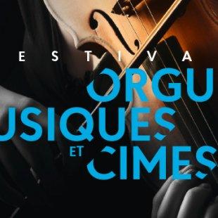 Orgues, Musiques et Cimes : Journée voyage ascensationnel